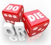 Two red dice with words Do or Die to illustrate an important decision, final outcome or ultimate res
