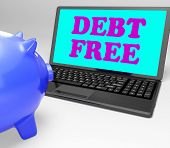 image of debt free  - Debt Free Laptop Showing No Debts And Financial Freedom - JPG