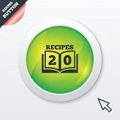Cookbook sign icon. 20 Recipes book symbol.