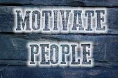 Motivate People Concept