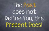The Past Does not Define You
