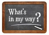 What is in my way? A  question on a vintage slate blackboard
