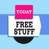 Text Sign Showing Free Stuff. Conceptual Photo Something That Is Given To You Without You Having To  poster