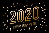 2020, Happy New Year, Gold. Greeting Card With Golden Text Happy New Year 2020. Geometric Memphis Go poster