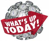 What's Up Today words on a red arrow around a ball or sphere of clocks outlining a schedule or agenda for daily activities