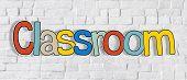 Classroom Word on Brick Wall