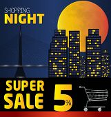 Shopping Night , Discount Of 5 Percent. Vector City At Night. Vector Banner Discount Of 5 Percent. V