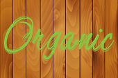 Organic on a wood texture