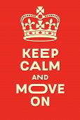 Постер, плакат: Keep Calm And Move On Poster