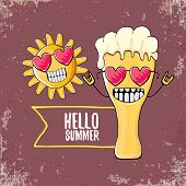 Vector Cartoon Funky Beer Glass Character And Summer Sun Isolated On Grungre Brown Background. Hello poster