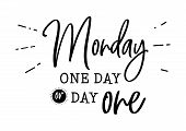 Monday. One Day Or Day One. Motivation And Inspiration Cute Funny Hand Drawn Lettering. Social Media poster