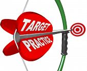 The words Target Practice on a red arrow pulled on a bow and aimed at a bulls-eye to symbolize readiness, being prepared and practicing for a big game or competition