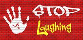 stock photo of graffiti  - stop laughing this is serious business and no joke this is for real graffiti on red brick wall - JPG