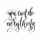 You Can Do Everything - Hand Lettering Inscription Text poster