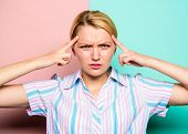 Stress Resistance Concept. Girl Try Concentrate On Her Thoughts. Woman Painful Face Suffers Headache poster