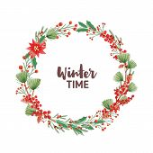 Winter Time Handwritten Lettering Inside Round Frame Or Holiday Wreath Made Of Pine Branches With Co poster