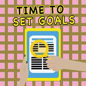 Writing Note Showing Time To Set Goals. Business Photo Showcasing Desired Objective Wanted To Accomp poster