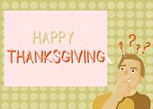 Conceptual Hand Writing Showing Happy Thanksgiving. Business Photo Showcasing Harvest Festival Natio poster