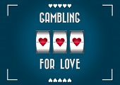 Gambling for love