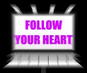 stock photo of intuition  - Follow Your Heart Sign Displaying Following Feelings and Intuition - JPG