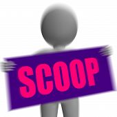 Scoop Sign Character Displays Gossipmonger Or Intimate Tatter