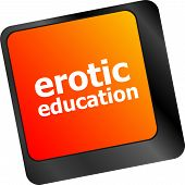 Erotic Education Button On Computer Pc Keyboard Key