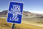 You Have Nothing to Lose sign with a desert background