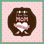 stock photo of i love you mom  - illustration with text I love you mom mothers day theme vector illustration eps 10 - JPG