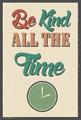 image of kinda  - Retro Designed Poster with the life advice quote - JPG