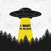 I Want To Believe. Ufo. Aliens. Space Ship Ufo With Yellow Light. Vector Illustration poster
