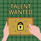Handwriting Text Writing Talent Wanted. Concept Meaning Hiring For Specific Skills Need Of Job Posit poster