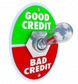Good Vs Bad Credit score rating illustrated by a lever or switch to improve your grade in borrowing money in a loan or mortgage