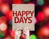Happy Days card with colorful background with defocused lights
