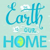 picture of save earth  - The Earth is our home - JPG