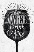stock photo of save water  - Poster wine glass restaurant in retro vintage style lettering Save water drink wine in black and white graphics - JPG