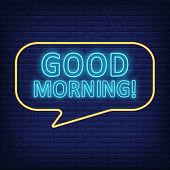Good Morning Neon Sign. Speech Bubble With Text. Greeting, New Day, Welcoming. Night Bright Advertis poster