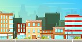 Modern City, Town Street Flat Vector With Low-rise Houses, Commercial, Public Buildings In Various A poster