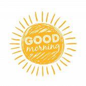 Good Morning Sun. Sunshine Symbol With Happy Morning Lettering Typography. Vector Illustration. Good poster