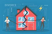 Divorce Concept. People Break Up And Doing Property Division poster