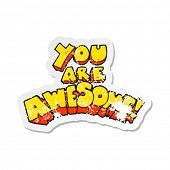 retro distressed sticker of a you are awesome cartoon sign poster
