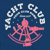 Yacht Club Badge. Vector Illustration. Concept For Yachting Shirt, Print, Stamp Or Tee. Vintage Typo poster