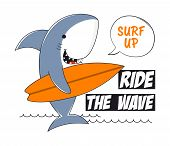 Surfing Shark Tee Shirt With Slogan. Surf T-shirt Typography Graphics With Shark For Kids. Vector Il poster