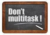 foto of multitasking  - Do not multitask - JPG