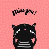 Miss You Hand Drawn Vector Illustration In Cartoon Style With Black Cat Sad poster