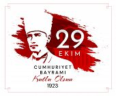 29 Ekim Cumhuriyet Bayrami Kutlu Olsun, Republic Day Turkey. Translation: 29 October Republic Day Tu poster