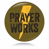 Vintage Christian button, Prayer works