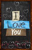 stock photo of heartfelt  - I love You text on Blackboard wallpaper - JPG