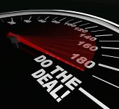 The words Do the Deal on a speedometer illustrating the importance of closing a sale or finalizing an agreement or contract