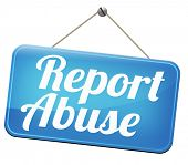Report abuse road sign. Complaint for abusing child domestic violence internet or reporting corrupti