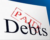 Paid Debts Means Indebtedness Arrears And Pay